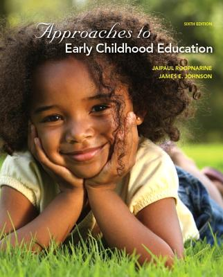 Approaches to Early Childhood Education By Roopnarine, Jaipaul/ Johnson, James E.