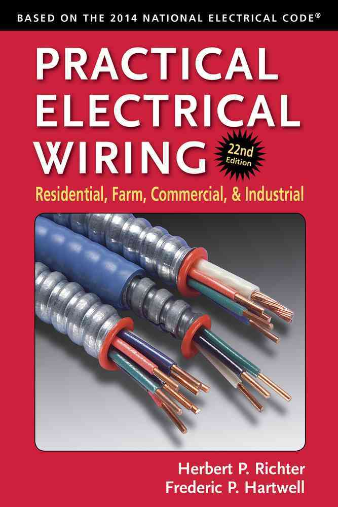 Practical Electrical Wiring By Hartwell, Frederic P./ Richter, Herbert P.